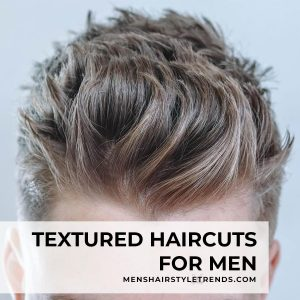 textured haircuts for men